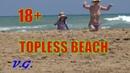 18 TOPLESS BEACH Nice Girls on the Beach Fun Summer Traveling Sunny Video