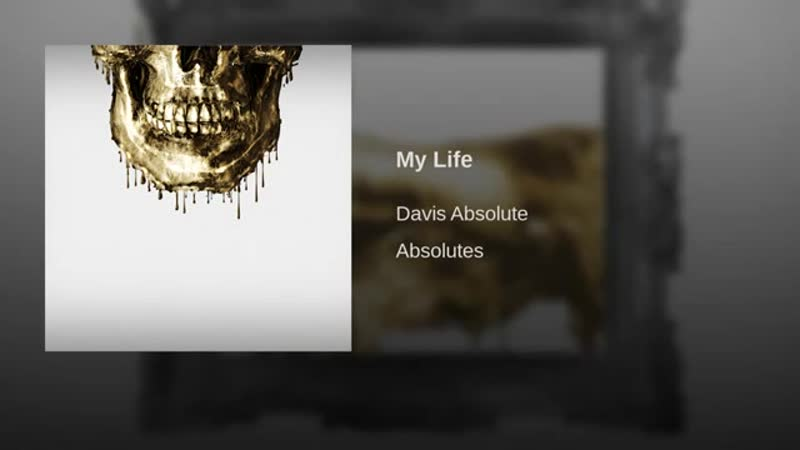 My Life by Davis Absolute from Absolutes EP.mp4