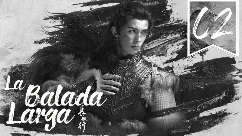SUB ESPAÑOL The Long Ballad La Balada Larga Episodio 02
