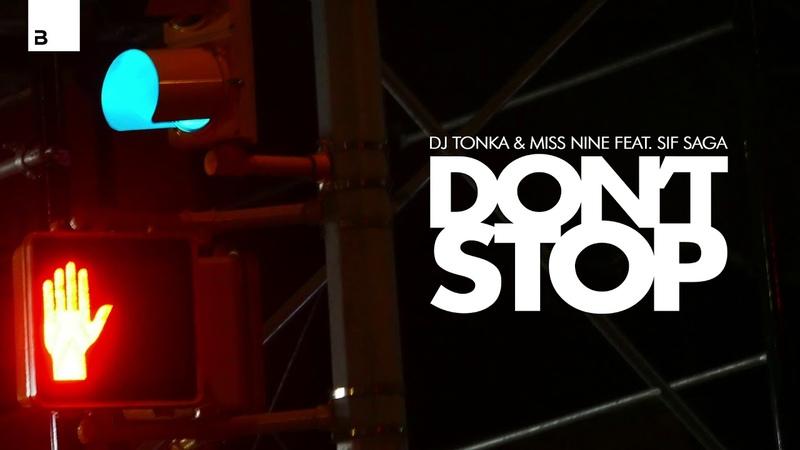 DJ Tonka Miss Nine feat Sif Saga Don't Stop Audio
