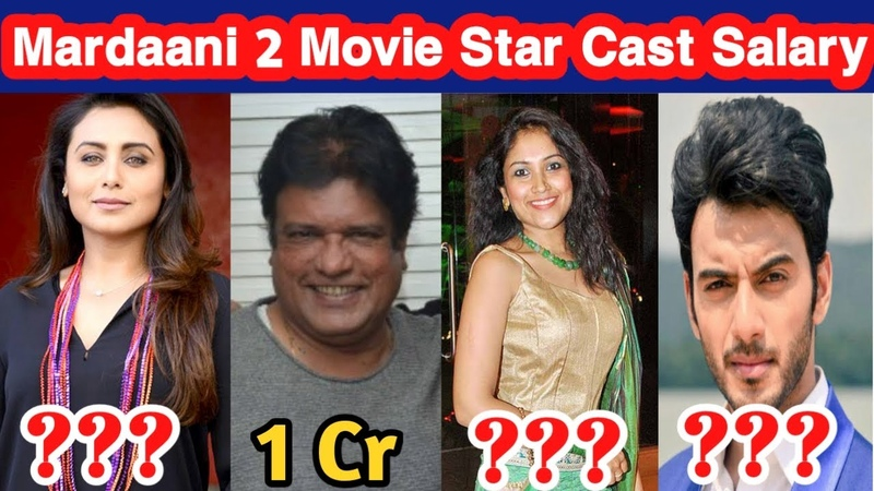 Shocking Salary Of Mardaani 2 Movie Starcast | Rani Mukerji Salary In Mardaani 2 | Shruti Bapna