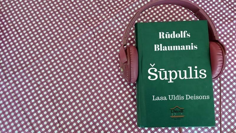 Rūdolfs Blaumanis Šūpulis Lasa Uldis Deisons
