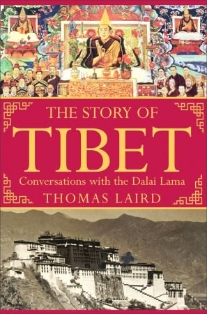 The Story of Tibet - Thomas Laird