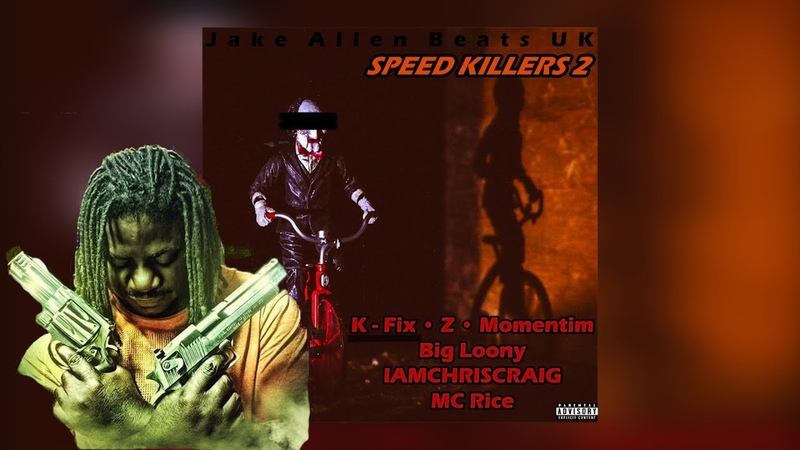 Speed Killers 2: K-Fix, Z, Momentim, Big Loony, IAMCHRISCRAIG MC Rice