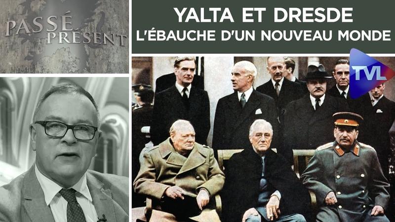 Yalta et Dresde l'ébauche d'un nouveau monde Passé Présent n°268 TVL