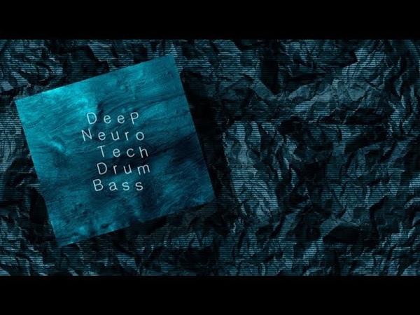 Deep Neuro Tech DnB Mix N522