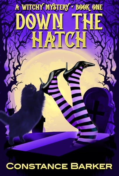 Down the Hatch (Witches Be Craz - Constance Barker