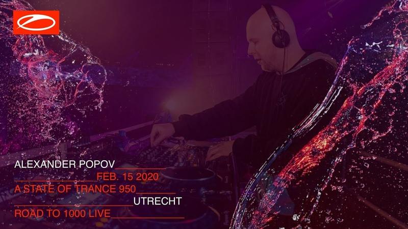 Alexander Popov live at A State Of Trance 950 Jaarbeurs Utrecht The Netherlands