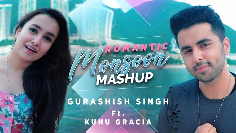 Romantic Monsoon Mashup Gurashish Singh ft. Kuhu Gracia I Tanveer Singh Kohli 90 s