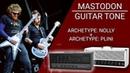 Dialing Mastodon's Guitar Tone Archetype Nolly Archetype Plini