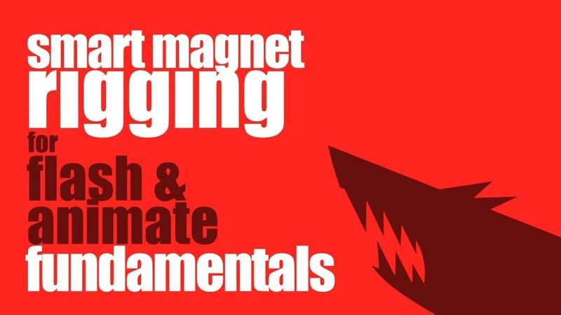 Smart Magnet Rigging for Flash and Animate SMR Fundamentals