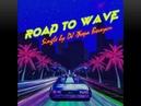 DJ Жора Выкуси Road To Wave