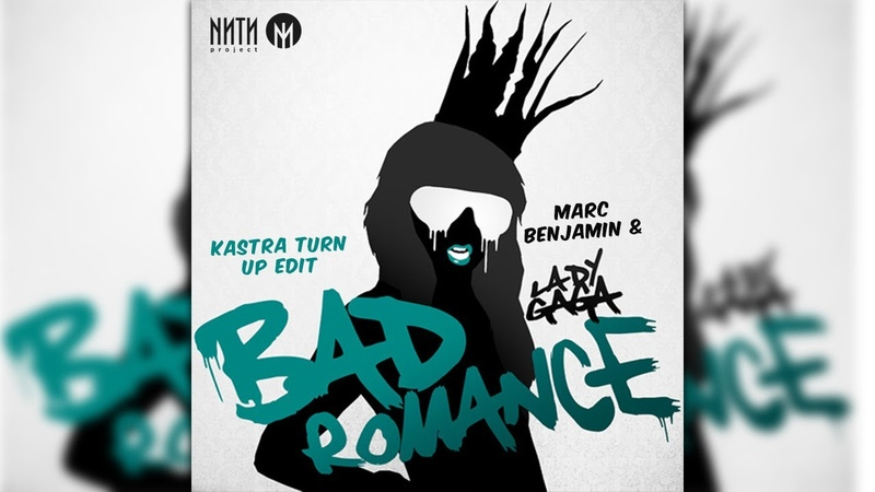 Lady Gaga Marc Benjamin Bad Romance Kastra Turn Up Edit