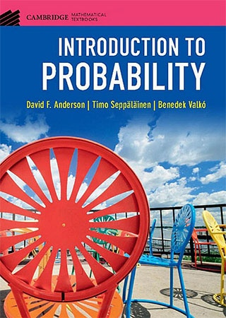 Anderson D., Seppalainen T., Valko B. Introduction to Probability 2018