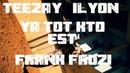 TEEZAY YA TOT KTO EST' feat ILYON