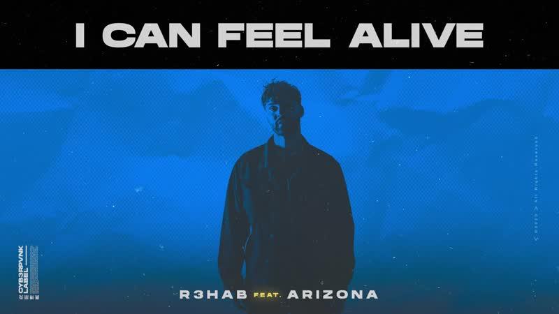R3HAB x A R I Z O N A - I Can Feel Alive (Official(1080P_HD).mp4