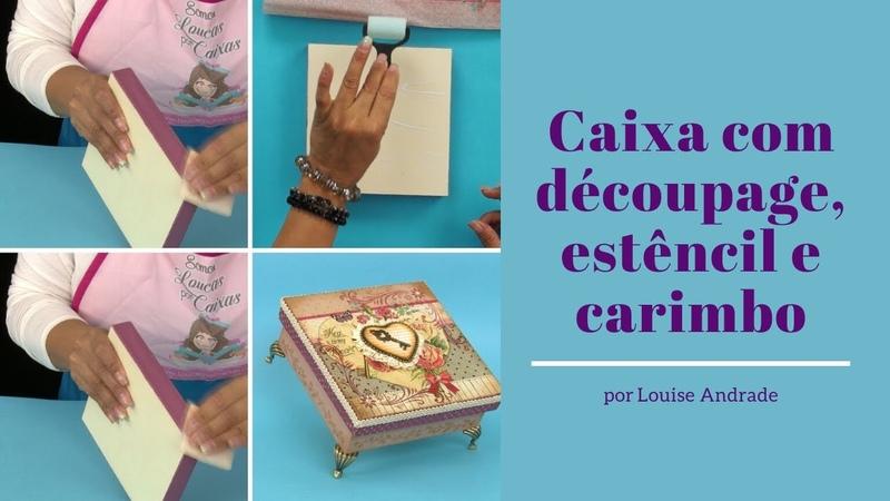Caixa com découpage estêncil e carimbo por Roberta Noia