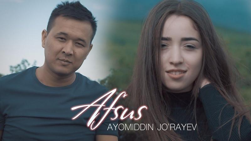 Ayomiddin Jo'rayev - Afsus   Аёмиддин Жураев - Афсус