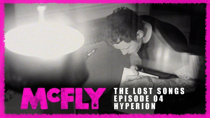 McFly | The Lost Songs | Episode 04 -Hyperion