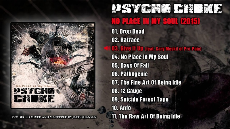 Psycho Choke Give It Up feat Gary Meskil of Pro Pain Official Audio