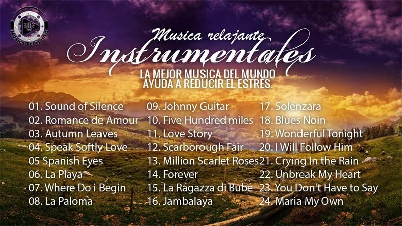 Boleros Instrumentales Para El Alma, Las Melodias Mas Bellas Del Mundo