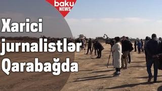 Dünya media nümayəndələri Qarabağ təəssüratlarını bölüşüblər