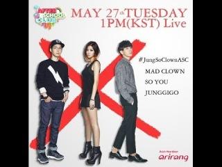 After School Club EP69 Live on MAY 27 1PM (KST) - JunggiGo&SISTAR SoYou&Mad Clown(정기고,씨스타 소유,매드클라운)