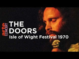 The Doors: Live at The Isle of Wight Festival 1970 - ARTE Concert