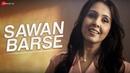 Sawan Barse Official Music Video Suchitra Krishnamoorthi Surya Vishwakarma