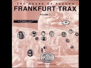 FRANKFURT TRAX 2 [FULL ALBUM 74_13 MIN] THE HOUSE OF TECHNO VOL. 2HD HQ HIGH QUA