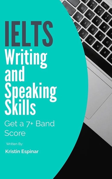 espinar krisitn ielts writing and speaking skills get a 7 ba