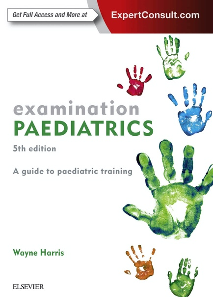 Examination PAEDIATRICS. A guide to paediatric training (Harris) 5 ed (2018)