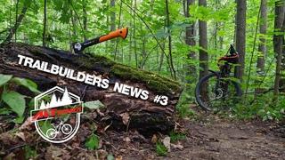 TrailBuilders News #3