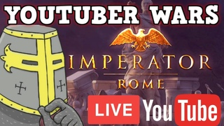 IMPERATOR ROME YOUTUBER WARS! Session 1 Live w/The Spiffing Brit