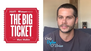"""Dylan O'Brien """"The Big Ticket"""" Podcast Interview with Marc Malkin"""