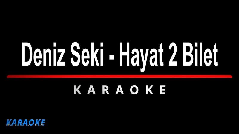 Deniz Seki - Hayat 2 Bilet Karaoke