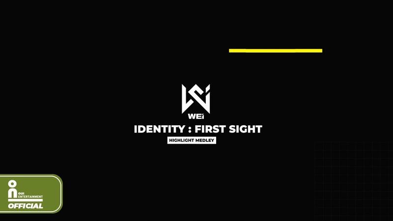 위아이 WEi 'IDENTITY First Sight' HIGHLIGHT MEDLEY