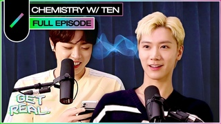 BUILDING CHEMISTRY with TEN (WayV) | Get Real S2 Ep. #3