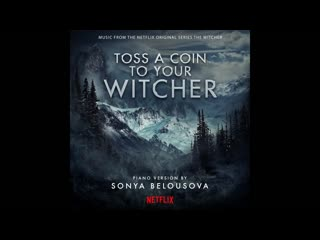 Toss A Coin To Your Witcher (Solo Piano Version) ¦ The Witcher (Music from the Netflix