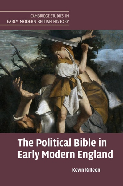 The Political Bible in Early Modern England by Kevin Killeen