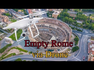Forbidden Drone Video: Empty Rome Italy before lockdown