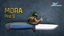 Нож для леса - Mora Pro S