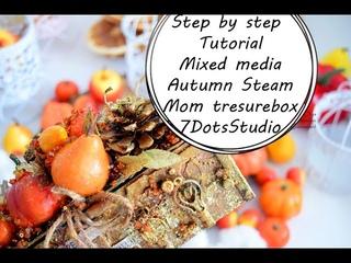 МК мамины сокровища|Step by Step Tutorial Autumn Steam Mom tresurebox 7DotsStudio by Ragozina Olya