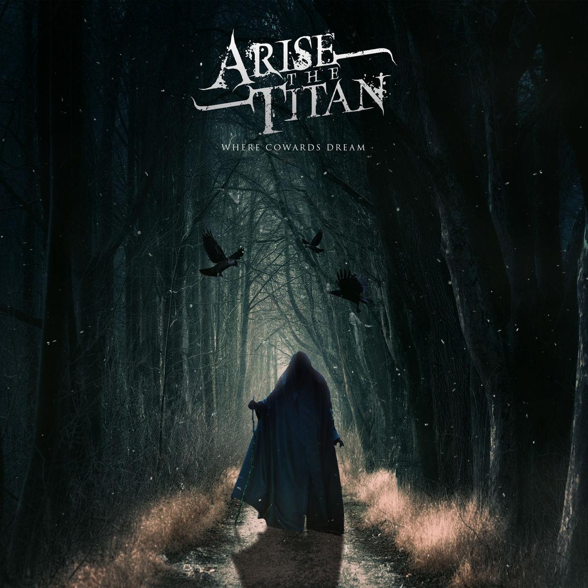 Arise the Titan - Where Cowards Dream [EP] (2020)