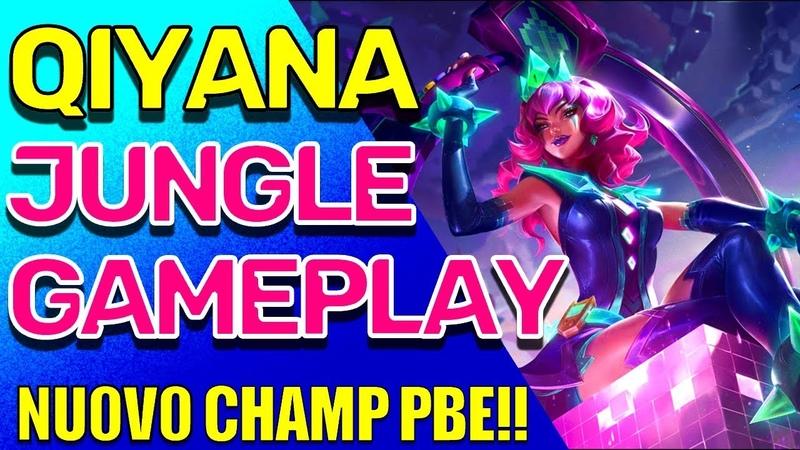 ITA *QIYANA GAMEPLAY* Qiyana Jungle E' ROTTA Qiyana Giungla PBE League of Legends